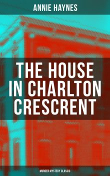 The House in Charlton Crescent, Annie Haynes