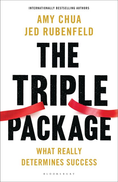 The Triple Package, Amy Chua, Jed Rubenfeld