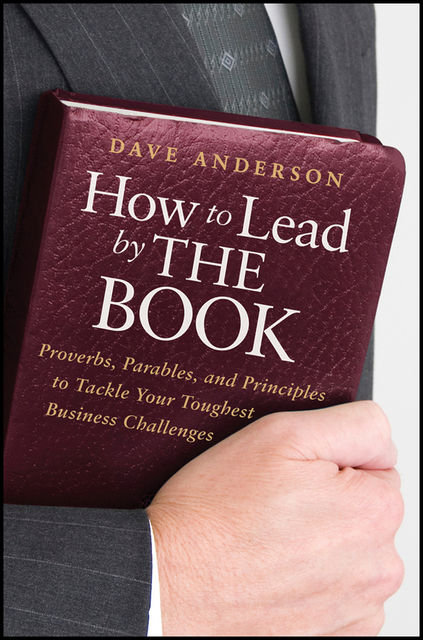 How to Lead by The Book, Dave Anderson