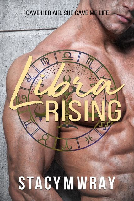 Libra Rising, Stacy M Wray