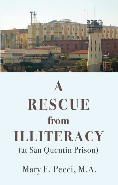 A Rescue from Illiteracy, Mary F Pecci