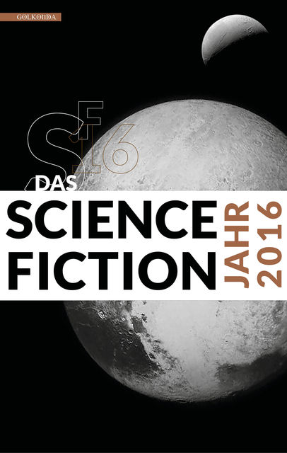 Das Science Fiction Jahr 2016, Hannes Riffel