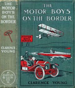 The Motor Boys on the Border, Clarence Young