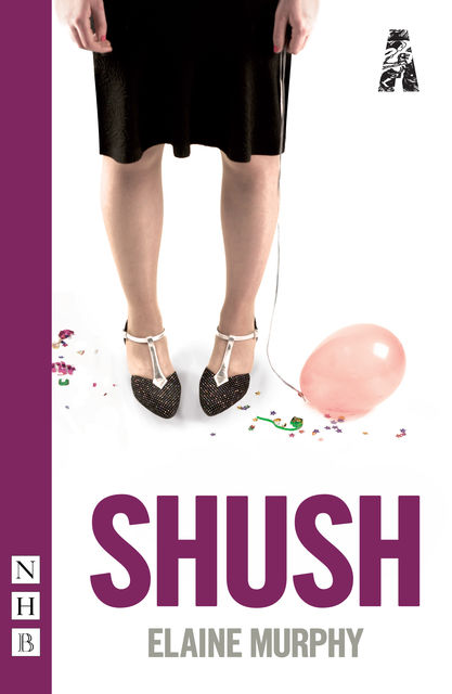 Shush (NHB Modern Plays), Elaine Murphy