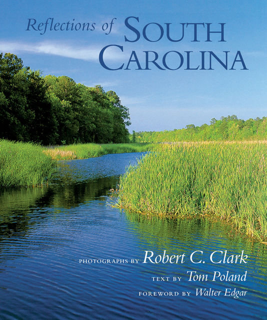 Reflections of South Carolina, Tom Poland, Robert Clark