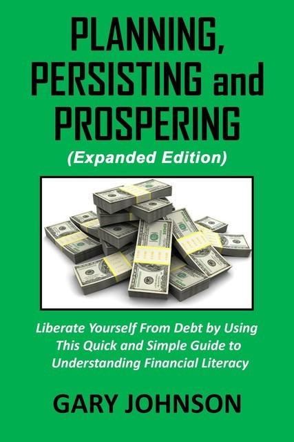 Planning, Persisting and Prospering, Gary Johnson