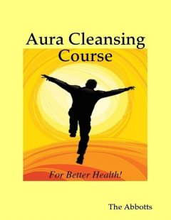 Aura Cleansing Course – For Better Health!, The Abbotts