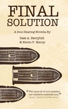 Final Solution, Dale A.Berryhill, Kevin P.Henry