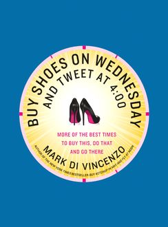 Buy Shoes on Wednesday and Tweet at 4:00, Mark Di Vincenzo