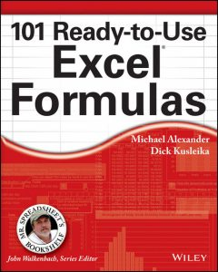 101 Ready-to-Use Excel Formulas, Michael Alexander, Richard Kusleika