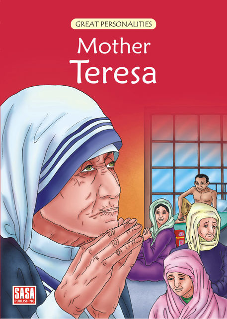 Great Personalities Series : Mother Teresa, Jyotsna Bharti