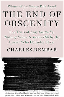 The End of Obscenity, Charles Rembar