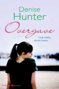 Overgave, Denise Hunter