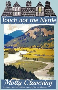 Touch Not the Nettle, Molly Clavering