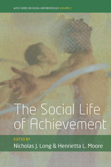 The Social Life of Achievement, Nicholas J. Long, Henrietta L. Moore