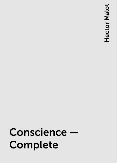 Conscience — Complete, Hector Malot
