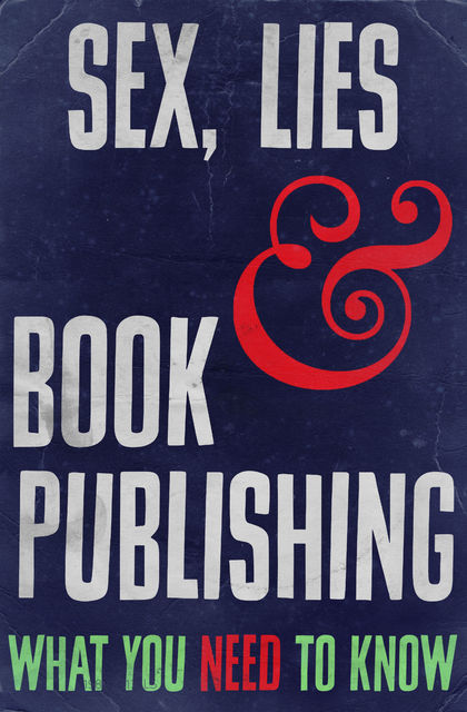 Sex, Lies and Book Publishing, Rupert Heath