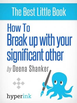 How To Break Up With Your Significant Other, Deena Shanker