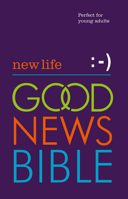 New Life Good News Bible (GNB): Perfect for Young Adults,
