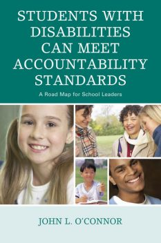 Students with Disabilities Can Meet Accountability Standards, John O'Connor