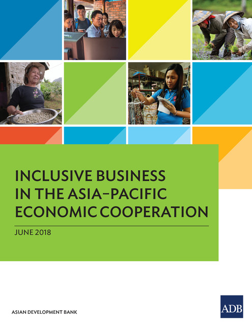 Inclusive Business in the Asia–Pacific Economic Cooperation, Asian Development Bank