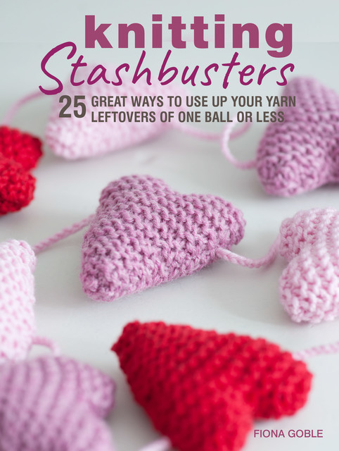 Knitting Stashbusters, Fiona Goble