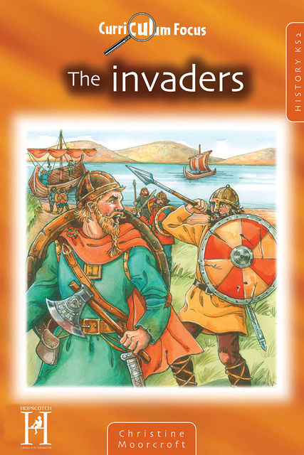 Curriculum Focus – The Invaders KS2, Christine Moorcroft