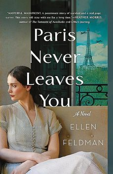 Paris Never Leaves You, Ellen Feldman
