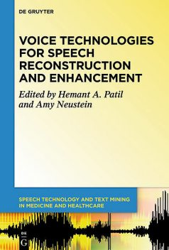 Voice Technologies for Speech Reconstruction and Enhancement, Amy Neustein, Hemant A. Patil