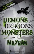 Demons, Dragons, Monsters and Mayhem, Lari Don, Alette Willis, Daniela Sacerdoti, Roy Gill