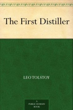 The First Distiller, Leo Tolstoy