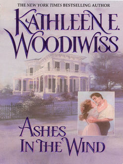 Ashes in the Wind, Kathleen E. Woodiwiss