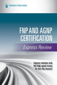 FNP and AGNP Certification Express Review, Springer Publishing Company