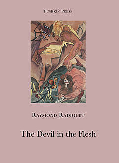 The Devil in the Flesh, Raymond Radiguet