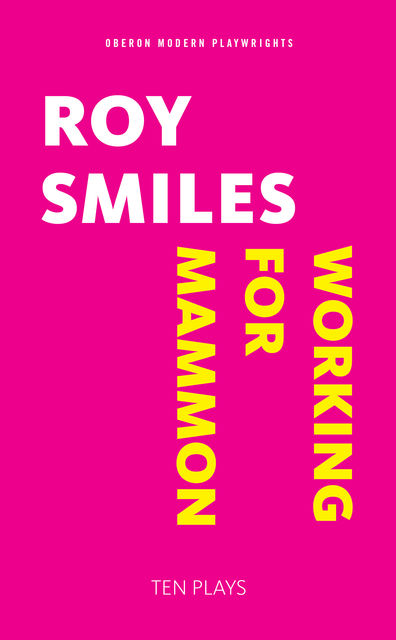 Working for Mammon, Roy Smiles
