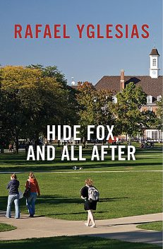 Hide Fox, and All After, Rafael Yglesias