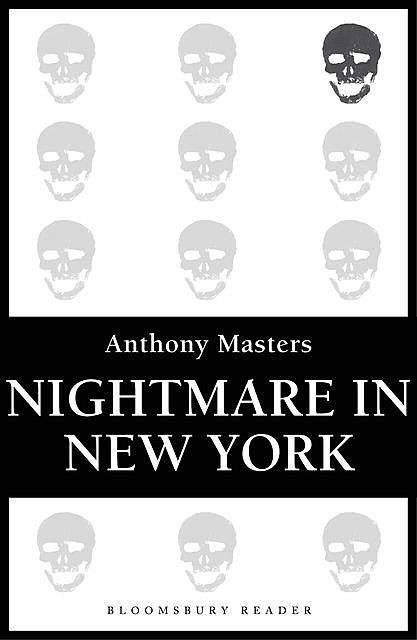 Nightmare in New York, Anthony Masters