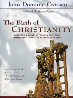 The Birth of Christianity, John Dominic Crossan