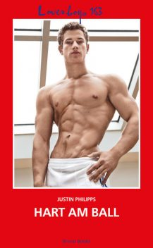 Loverboys 163: Hart am Ball, Justin Philipps
