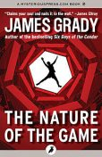 The Nature of the Game, James Grady