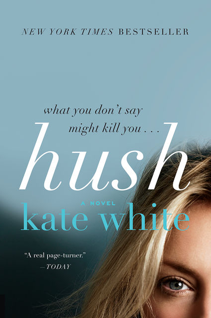 Hush, Kate White