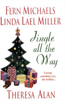 Jingle All The Way, Linda Lael Miller, Fern Michaels, Theresa Alan, Jane Blackwood
