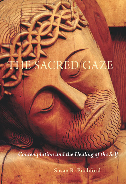 The Sacred Gaze, Susan Pitchford