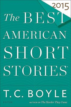 The Best American Short Stories 2015, Heidi Pitlor, T.C.Boyle