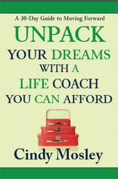 Unpack Your Dreams With a Life Coach You Can Afford, Cindy Mosley