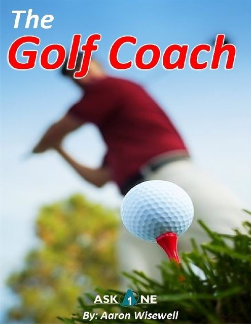 The Golf Coach, Aaron Wisewell
