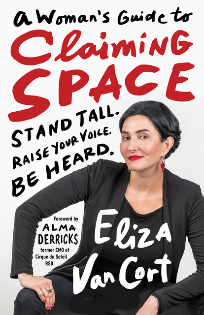 A Woman's Guide to Claiming Space, Eliza VanCort