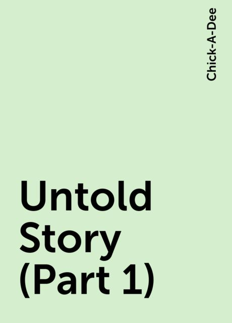 Untold Story (Part 1), Chick-A-Dee