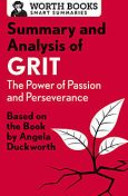 Summary and Analysis of Grit: The Power of Passion and Perseverance, Worth Books