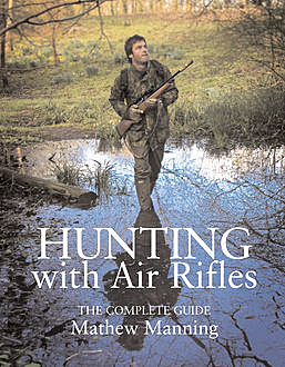 Hunting with Air Rifles, Matthew Manning